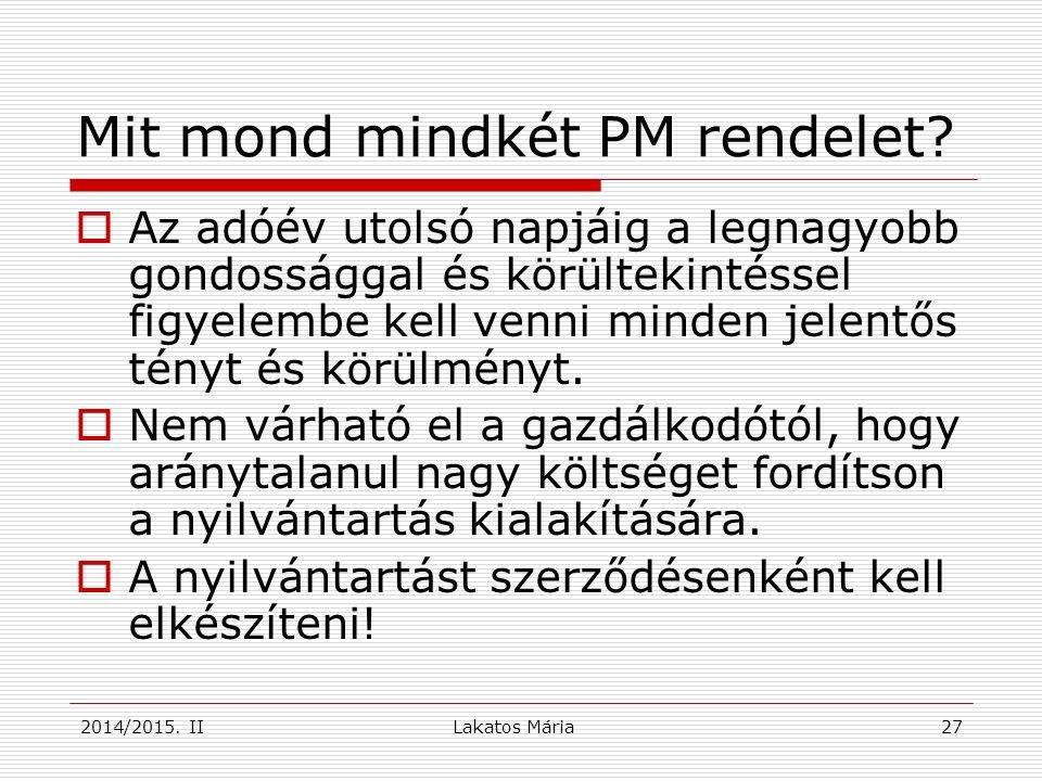 2014/2015. II Mit mond mindkét PM rendelet.