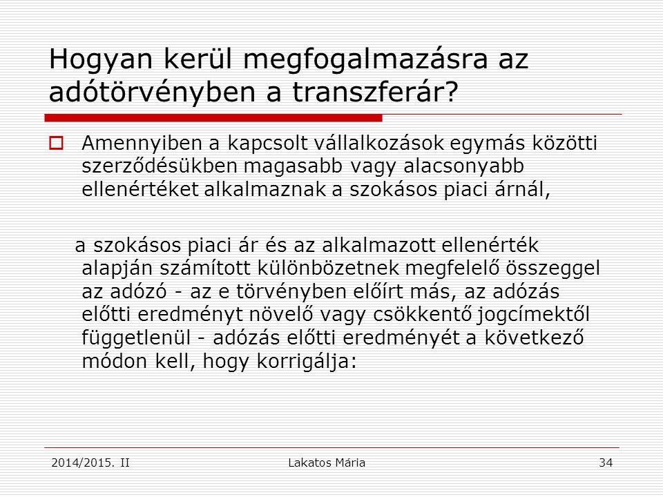 2014/2015. II34 Hogyan kerül megfogalmazásra az adótörvényben a transzferár.
