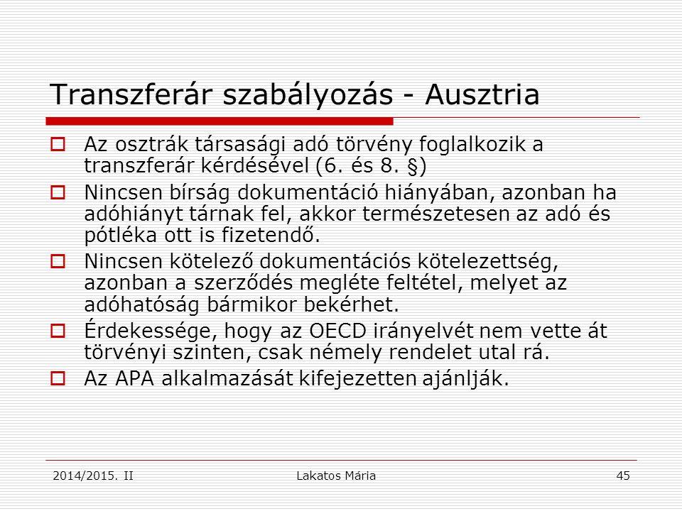Lakatos Mária 45 Transzferár szabályozás - Ausztria  Az osztrák társasági adó törvény foglalkozik a transzferár kérdésével (6.