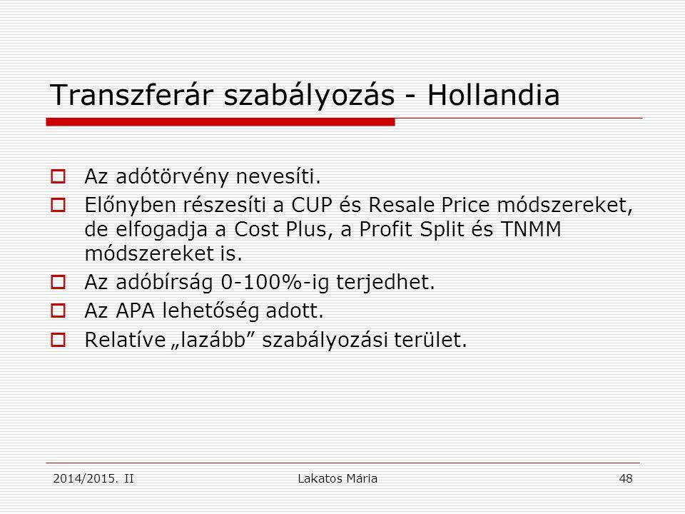 Lakatos Mária 48 Transzferár szabályozás - Hollandia  Az adótörvény nevesíti.