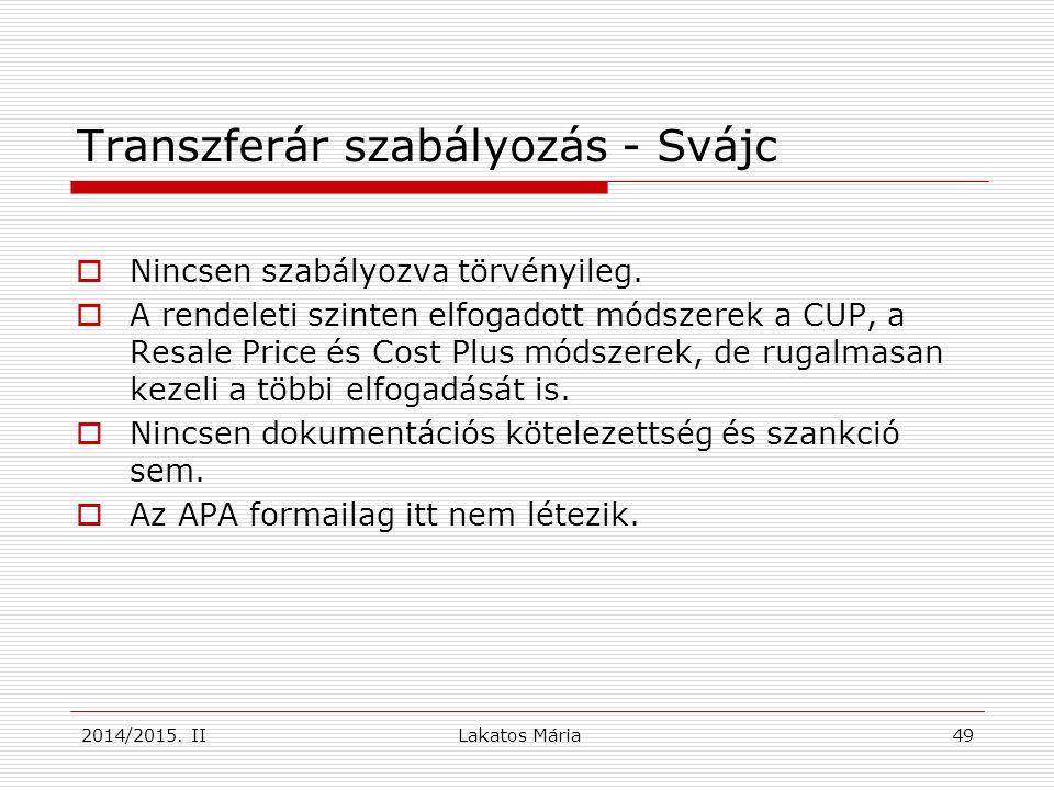 Lakatos Mária 49 Transzferár szabályozás - Svájc  Nincsen szabályozva törvényileg.