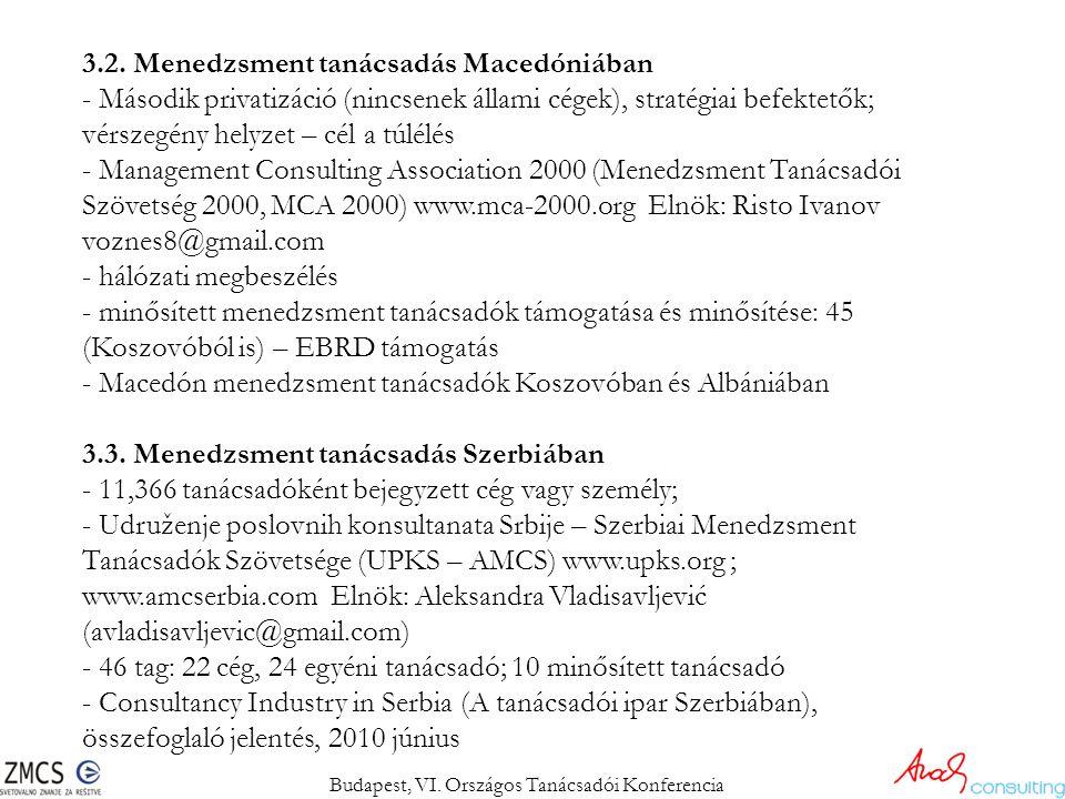 3.2. Menedzsment tanácsadás Macedóniában - Második privatizáció (nincsenek állami cégek), stratégiai befektetők; vérszegény helyzet – cél a túlélés -
