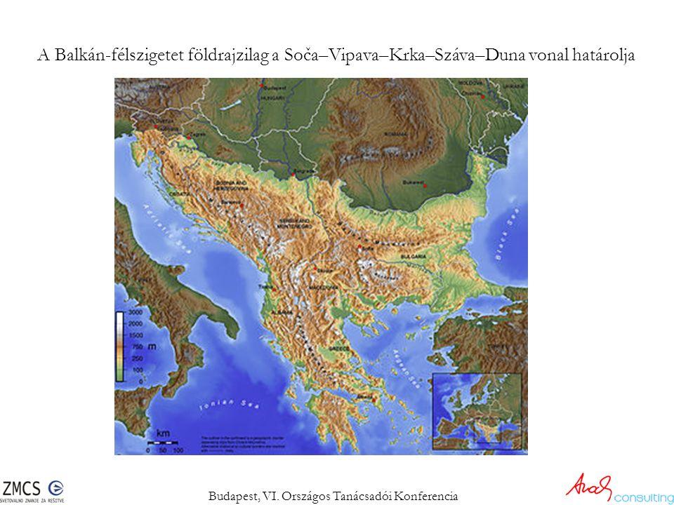 A Balkán-félszigetet földrajzilag a Soča–Vipava–Krka–Száva–Duna vonal határolja Budapest, VI. Országos Tanácsadói Konferencia