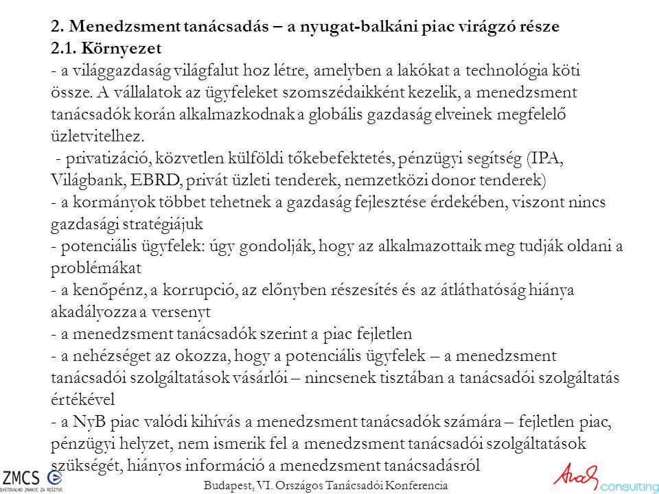 2. Menedzsment tanácsadás – a nyugat-balkáni piac virágzó része 2.1. Környezet - a világgazdaság világfalut hoz létre, amelyben a lakókat a technológi