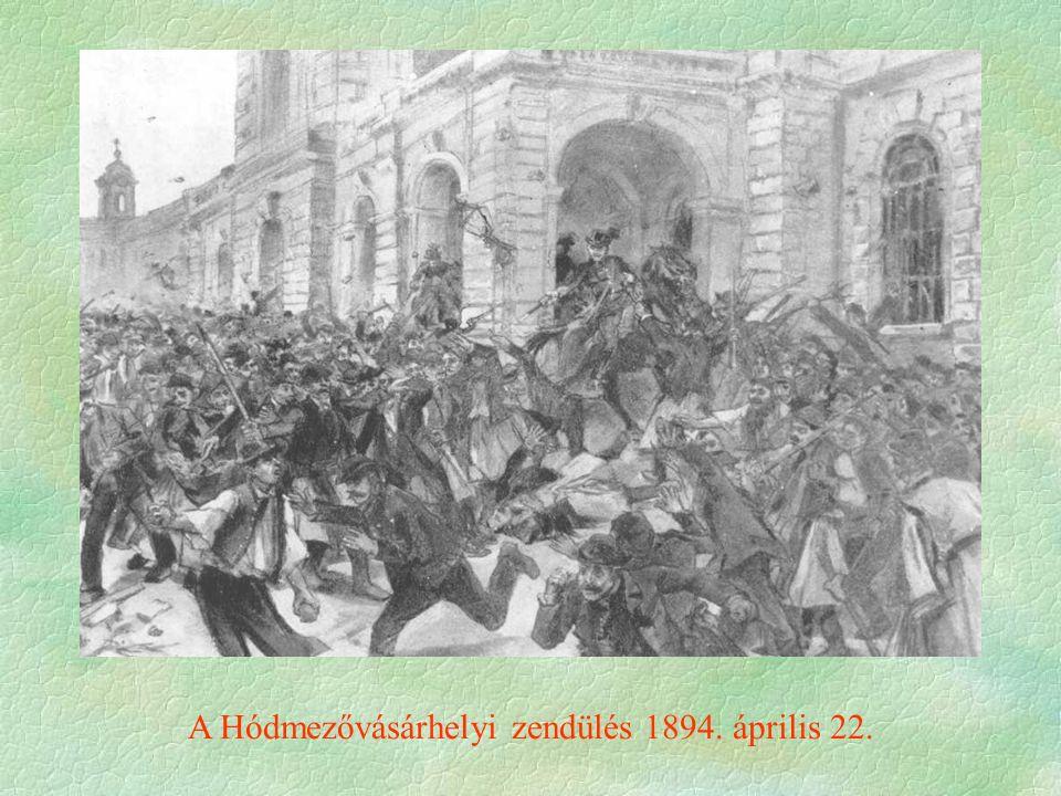 A Hódmezővásárhelyi zendülés 1894. április 22.
