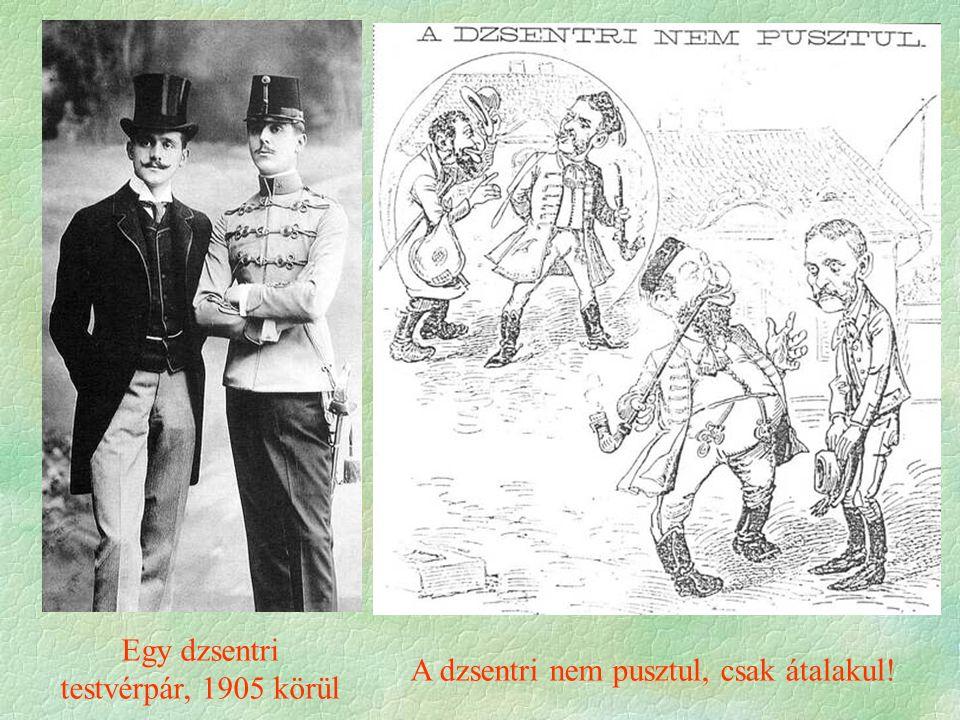 Egy dzsentri testvérpár, 1905 körül A dzsentri nem pusztul, csak átalakul!
