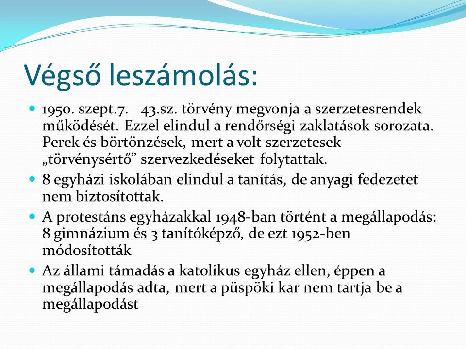 """Végső leszámolás 1951 Az Állam Egyházi Hivatal létrejötte ok: az egyház megtartja-e a megállapodást megjelennek a """"bajuszos püspökök Grősz miután aláírta a szerződést (1950), bebörtönzése 1951 ( 15 évi büntetés) PÁRT Érdek: be kellett bizonyítani, hogy az egyház a szocializmust építő magyar kormányzat mellett áll."""