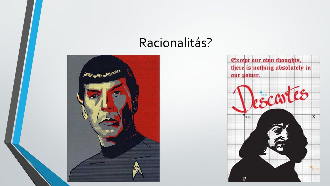 Descartes tévedése Érzelmek hiányában döntésképtelenek vagyunk, mivel nem tudjuk gyorsan rangsorolni a lehetséges alternatívákat