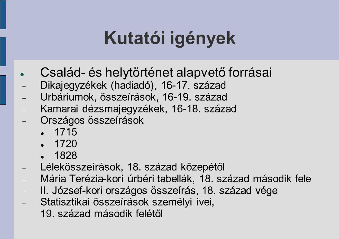 Kutatói igények Család- és helytörténet alapvető forrásai  Dikajegyzékek (hadiadó), 16-17.