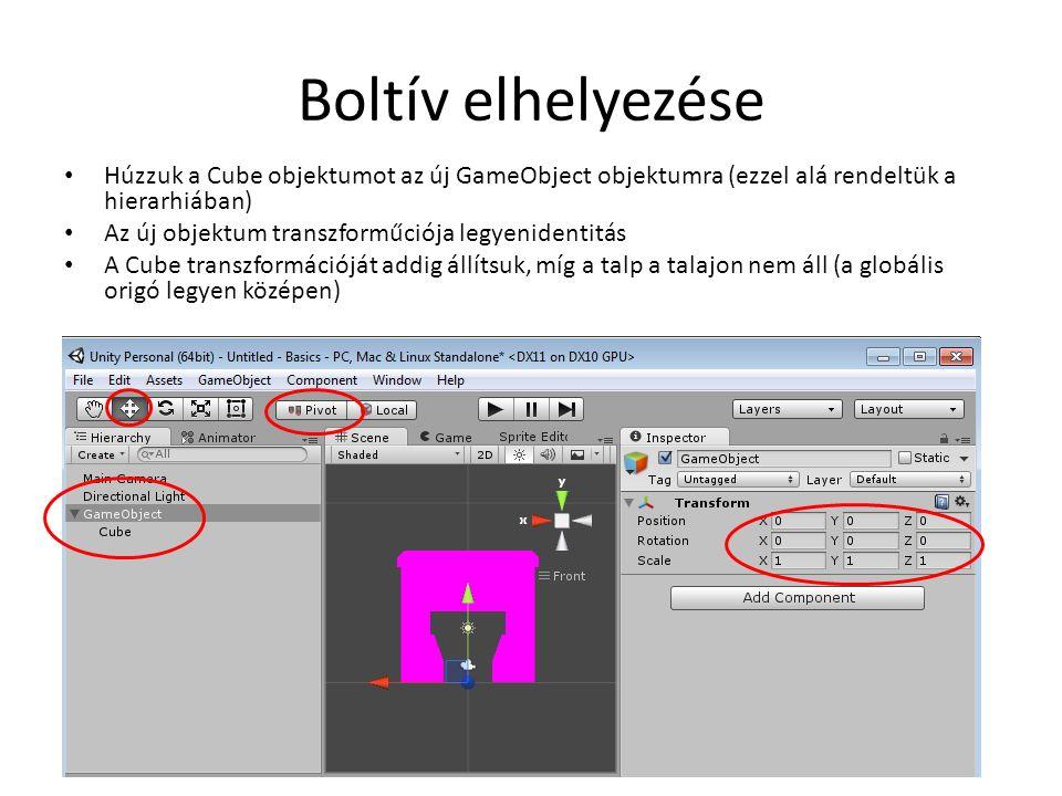 Boltív elhelyezése Húzzuk a Cube objektumot az új GameObject objektumra (ezzel alá rendeltük a hierarhiában) Az új objektum transzforműciója legyenidentitás A Cube transzformációját addig állítsuk, míg a talp a talajon nem áll (a globális origó legyen középen)