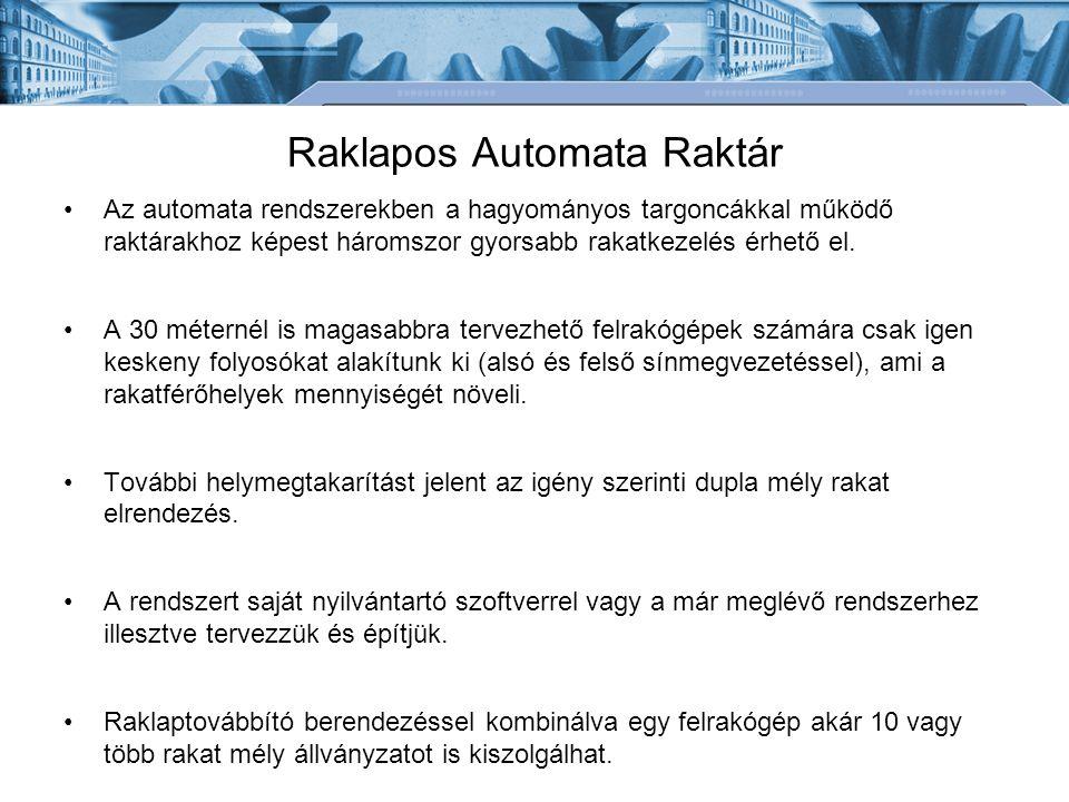 Raklapos Automata Raktár Az automata rendszerekben a hagyományos targoncákkal működő raktárakhoz képest háromszor gyorsabb rakatkezelés érhető el. A 3