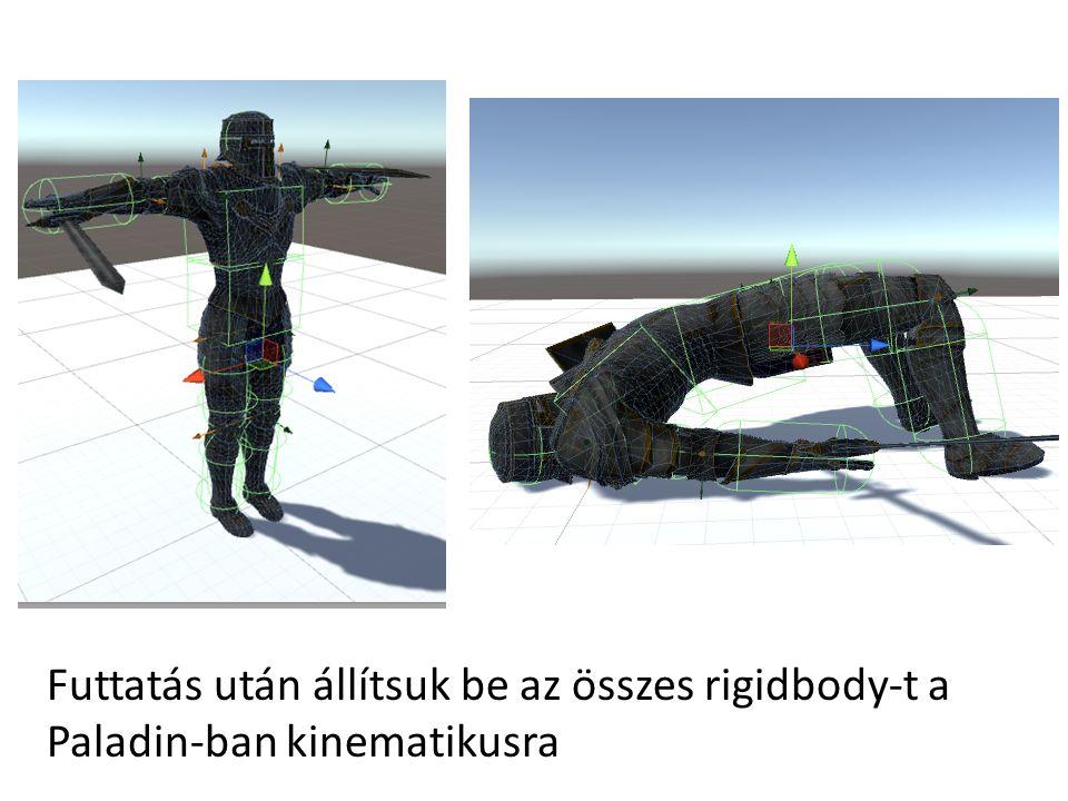 Futtatás után állítsuk be az összes rigidbody-t a Paladin-ban kinematikusra