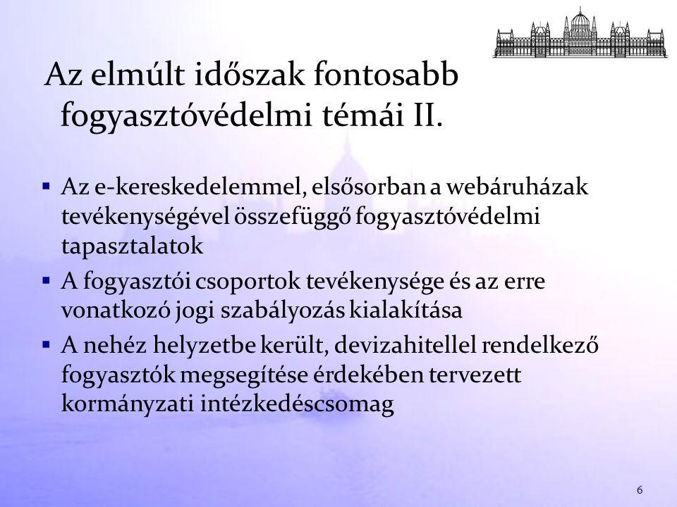  A 2011-2014 évre vonatkozó új, középtávú fogyasztóvédelmi politika dokumentuma  Szakmai konzultáció (nyílt napként)  A Bizottság (egyhangú) állásfoglalása:  Készüljön IV.