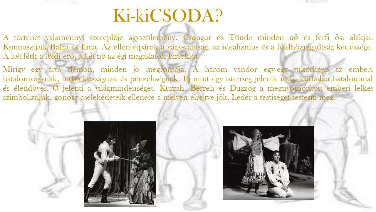 Vörösmarty Mihály: Csongor és Tünde Egy XVI. széphistóriából - mely Gergai (Gyergyai) Albert tollából származik - bimbódzott ki ez a szerelmes történe