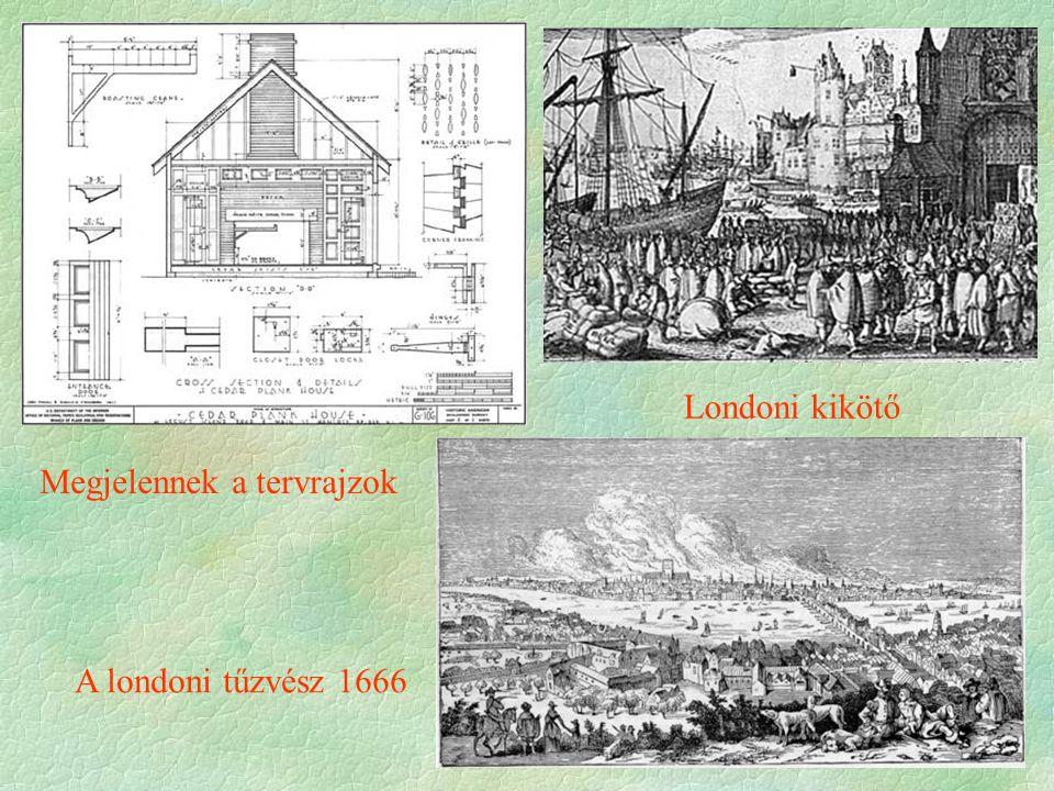 A londoni tűzvész 1666 Londoni kikötő Megjelennek a tervrajzok