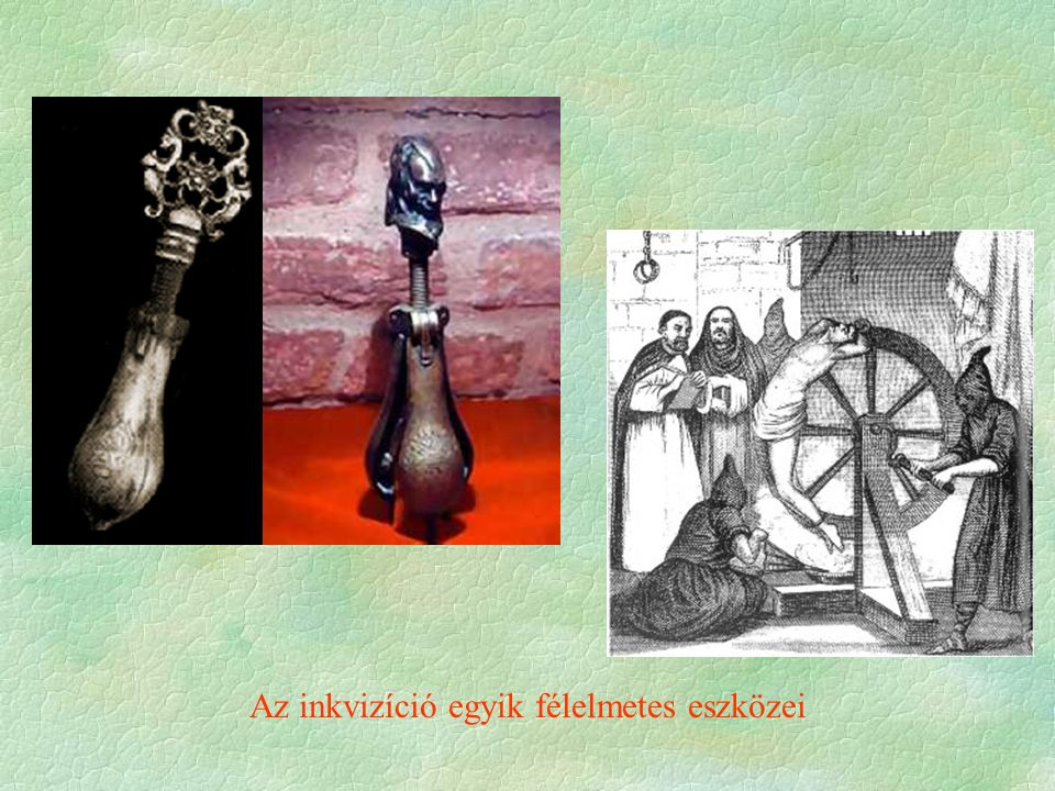 Az inkvizíció egyik félelmetes eszközei
