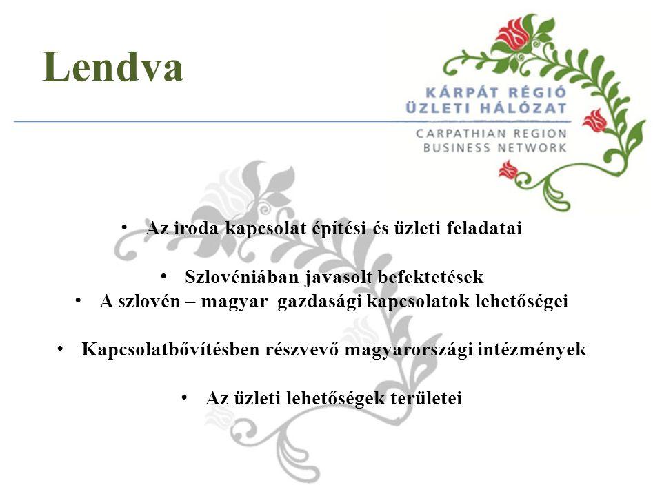 Az iroda kapcsolat építési és üzleti feladatai Szlovéniában javasolt befektetések A szlovén – magyar gazdasági kapcsolatok lehetőségei Kapcsolatbővítésben részvevő magyarországi intézmények Az üzleti lehetőségek területei