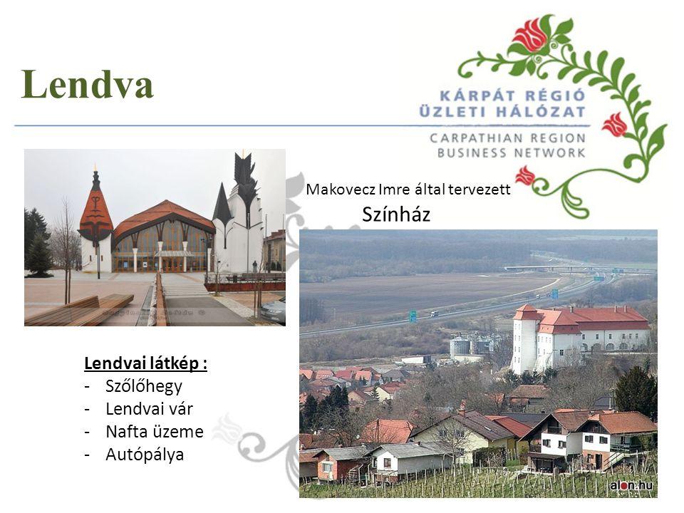 Lendva Makovecz Imre által tervezett Színház Lendvai látkép : -Szőlőhegy -Lendvai vár -Nafta üzeme -Autópálya