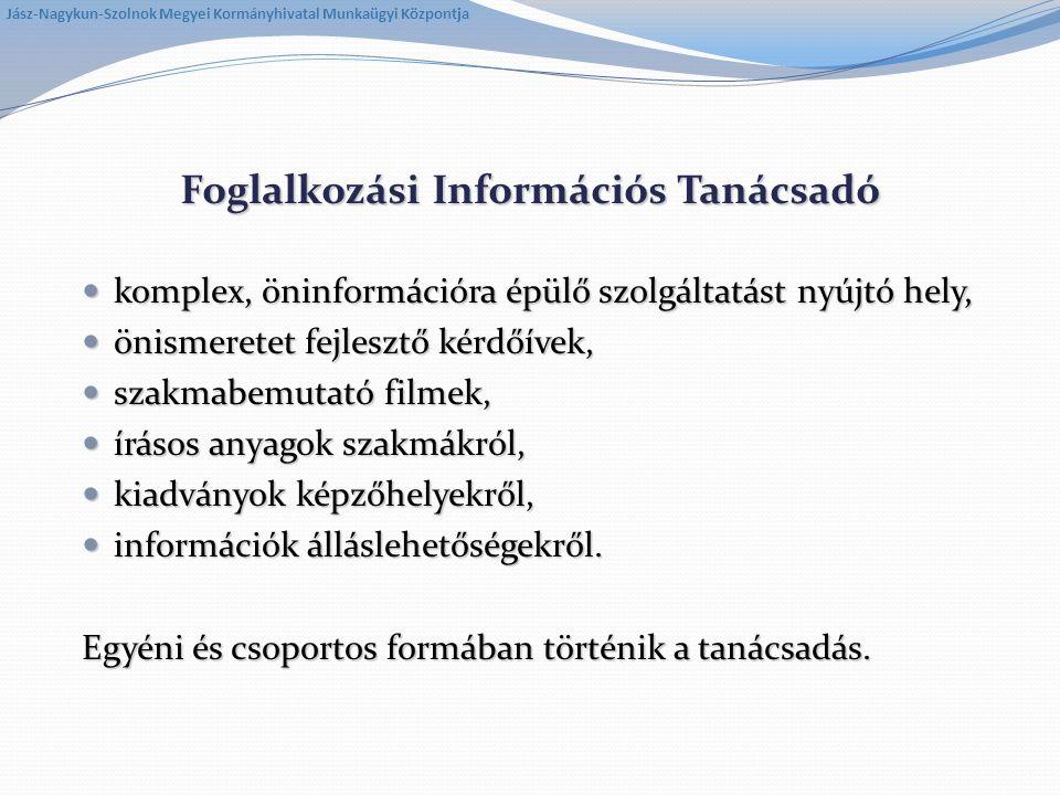Foglalkozási Információs Tanácsadó komplex, öninformációra épülő szolgáltatást nyújtó hely, komplex, öninformációra épülő szolgáltatást nyújtó hely, ö