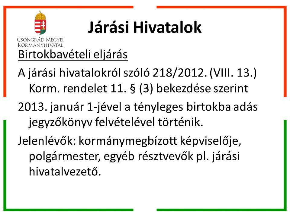 Járási Hivatalok Birtokbavételi eljárás A járási hivatalokról szóló 218/2012.