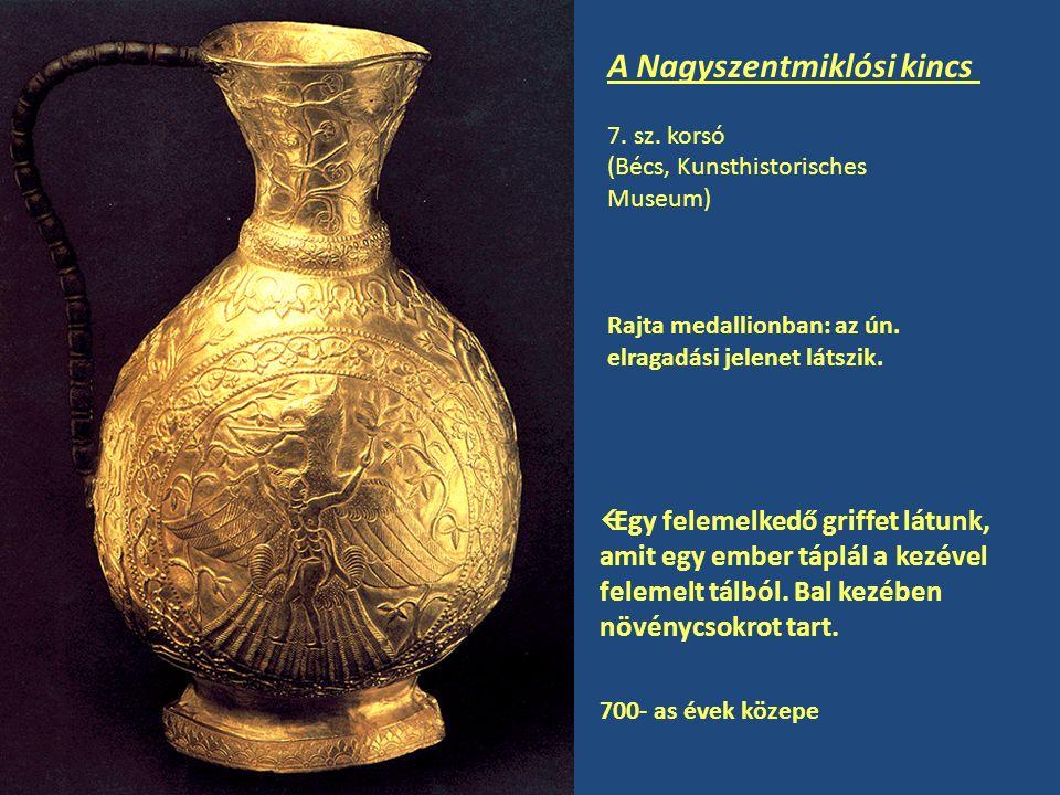 A Nagyszentmiklósi kincs 7. sz. korsó (Bécs, Kunsthistorisches Museum) Rajta medallionban: az ún. elragadási jelenet látszik.  Egy felemelkedő griffe