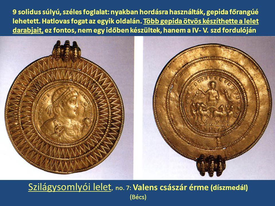Szilágysomlyói lelet, no. 7: Valens császár érme (díszmedál) (Bécs) 9 solidus súlyú, széles foglalat: nyakban hordásra használták, gepida főrangúé leh