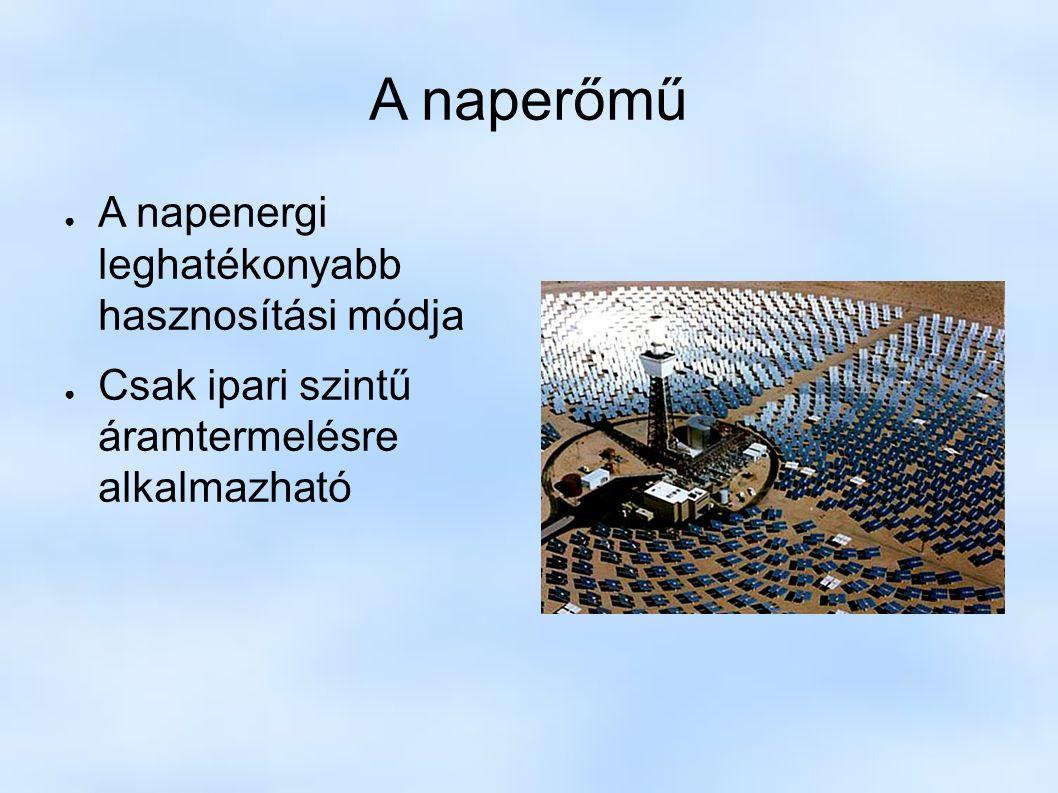 Vízenergia ● Magas energiahozam ● Állandó áramtermelés ● Csak bizonyos környezeteken létesíthető ● Jelenléte megváltoztatja környezete élővilágát