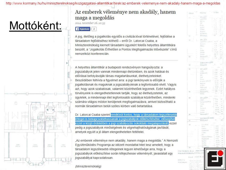 Mottóként: http://www.kormany.hu/hu/miniszterelnokseg/kozigazgatasi-allamtitkar/hirek/az-emberek-velemenye-nem-akadaly-hanem-maga-a-megoldas