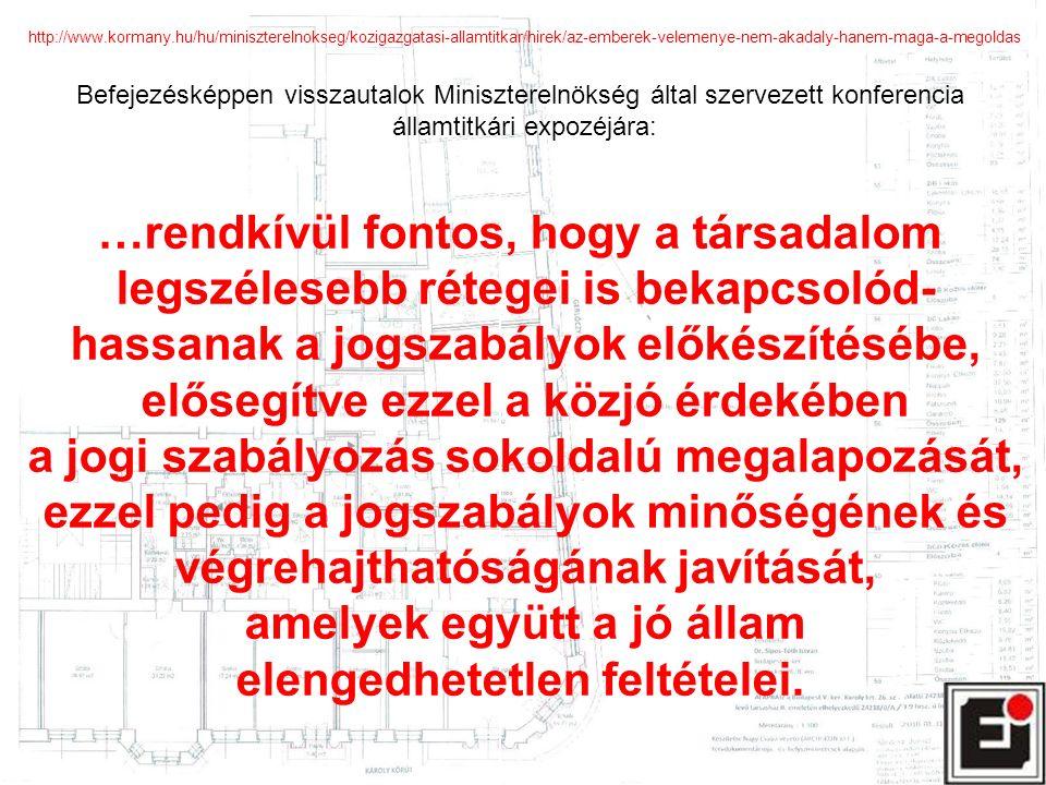 http://www.kormany.hu/hu/miniszterelnokseg/kozigazgatasi-allamtitkar/hirek/az-emberek-velemenye-nem-akadaly-hanem-maga-a-megoldas Befejezésképpen viss