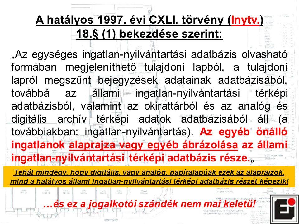 """A hatályos 1997. évi CXLI. törvény (Inytv.) 18.§ (1) bekezdése szerint: """"Az egységes ingatlan-nyilvántartási adatbázis olvasható formában megjeleníthe"""