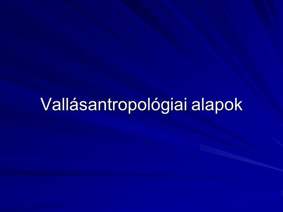 Vallásantropológiai alapok