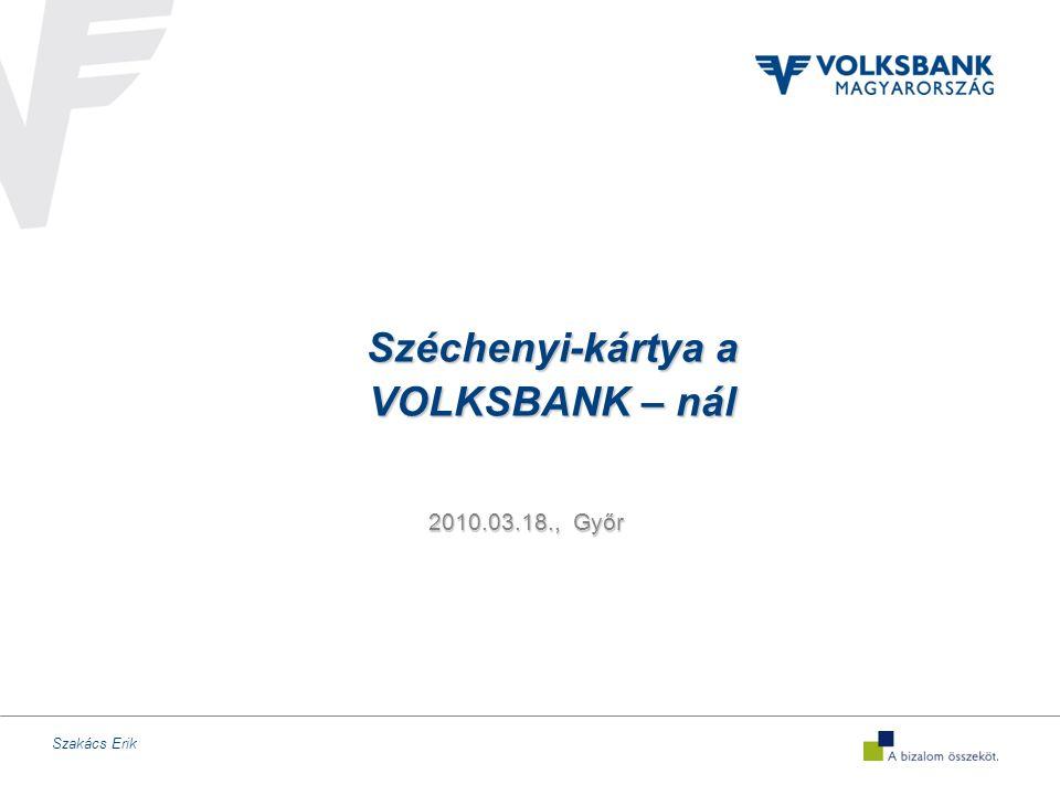 Szakács Erik 2010.03.18., Győr Széchenyi-kártya a VOLKSBANK – nál