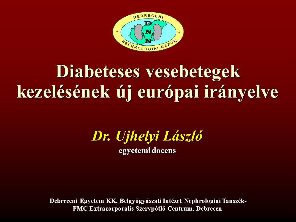 Diabeteses vesebetegek kezelésének új európai irányelve Dr.