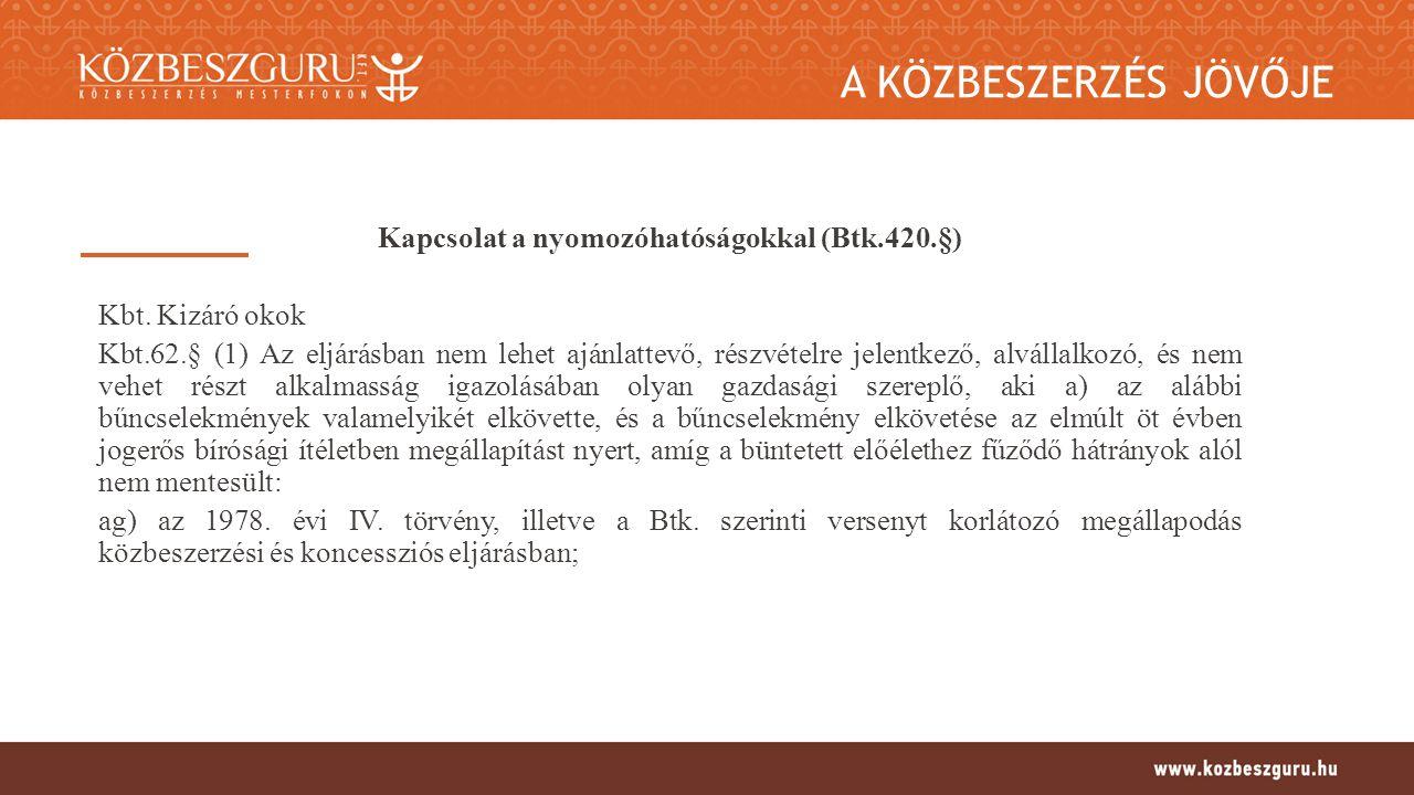 A KÖZBESZERZÉS JÖVŐJE Kapcsolat a nyomozóhatóságokkal (Btk.420.§) Kbt.