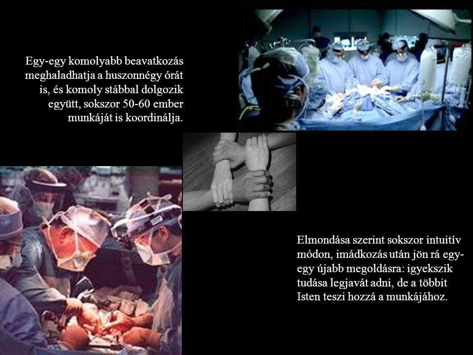 Orvosként sok mindent megtanult arról is, mi az igazi érték az életben.