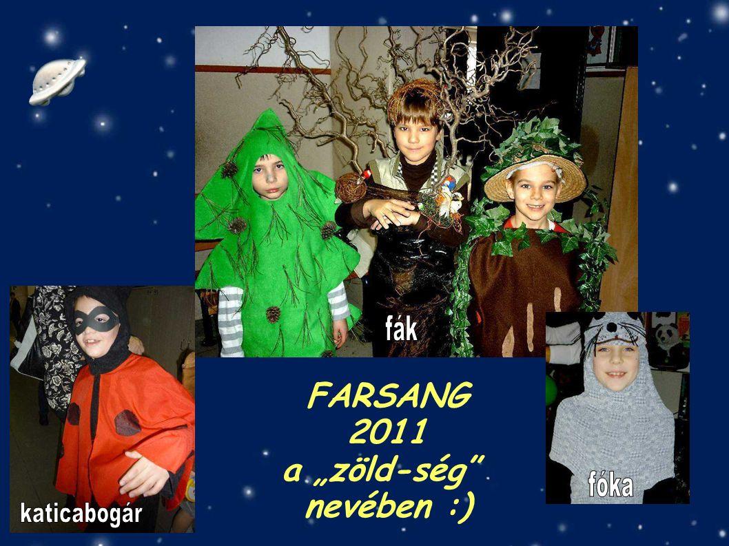 """FARSANG 2011 a """"zöld-ség nevében :)"""
