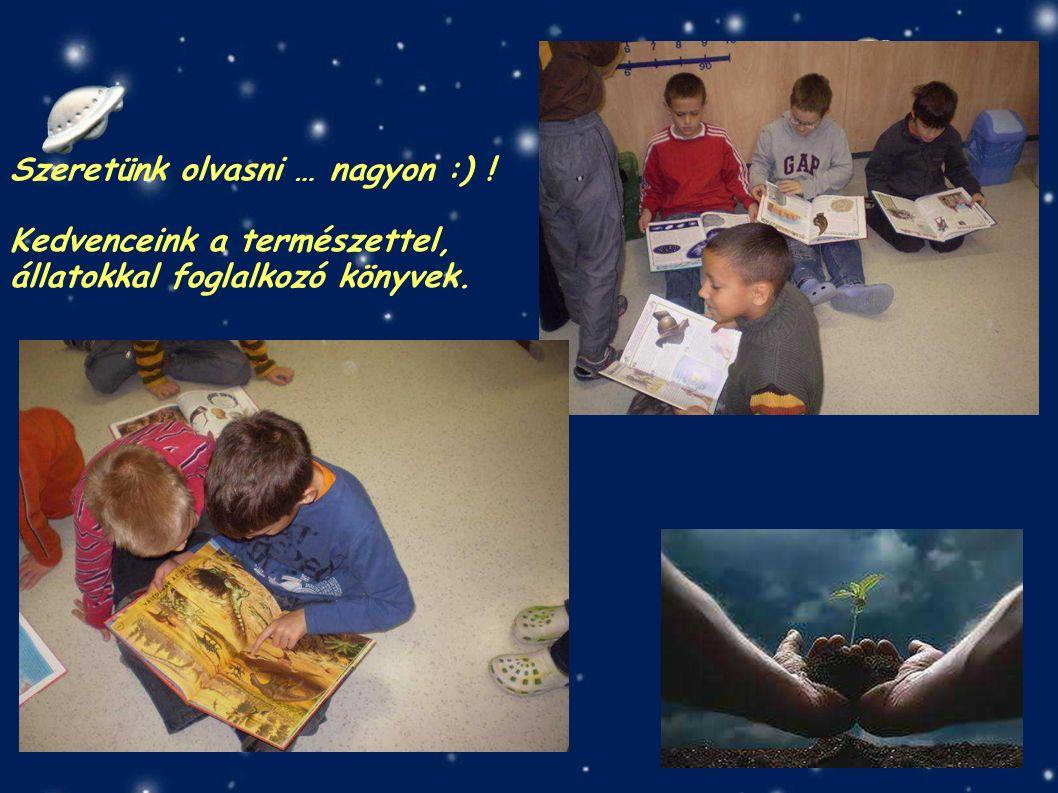 Szeretünk olvasni … nagyon :) ! Kedvenceink a természettel, állatokkal foglalkozó könyvek.