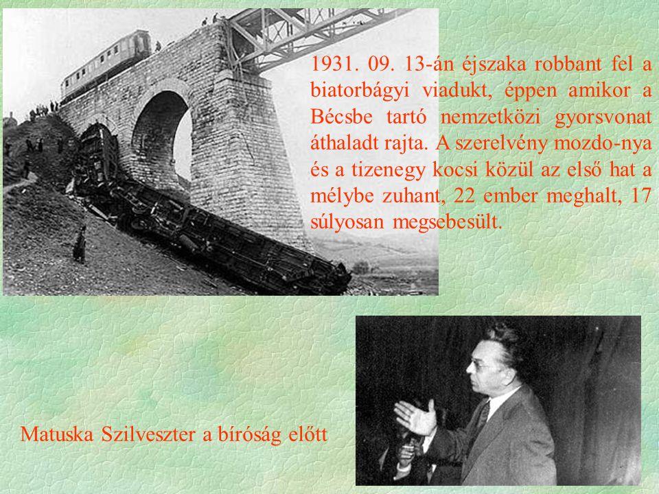 Matuska Szilveszter a bíróság előtt 1931. 09. 13-án éjszaka robbant fel a biatorbágyi viadukt, éppen amikor a Bécsbe tartó nemzetközi gyorsvonat áthal