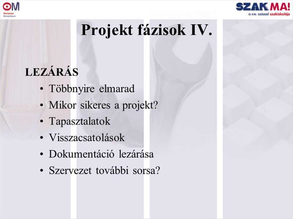 10 Projekt fázisok III.