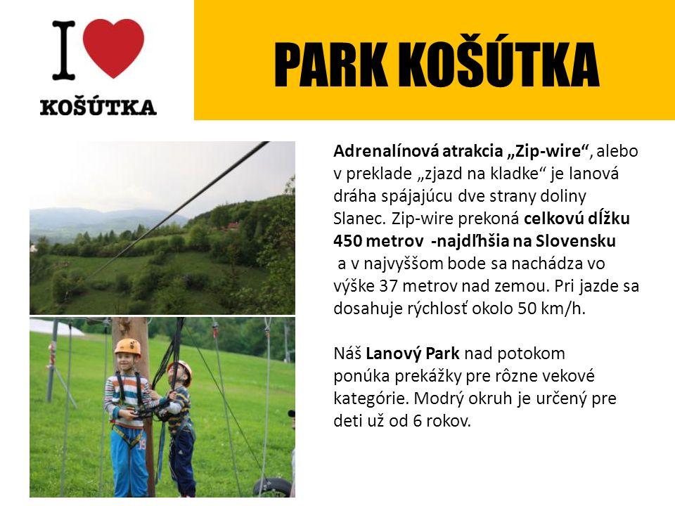 """Adrenalínová atrakcia """"Zip-wire , alebo v preklade """"zjazd na kladke je lanová dráha spájajúcu dve strany doliny Slanec."""