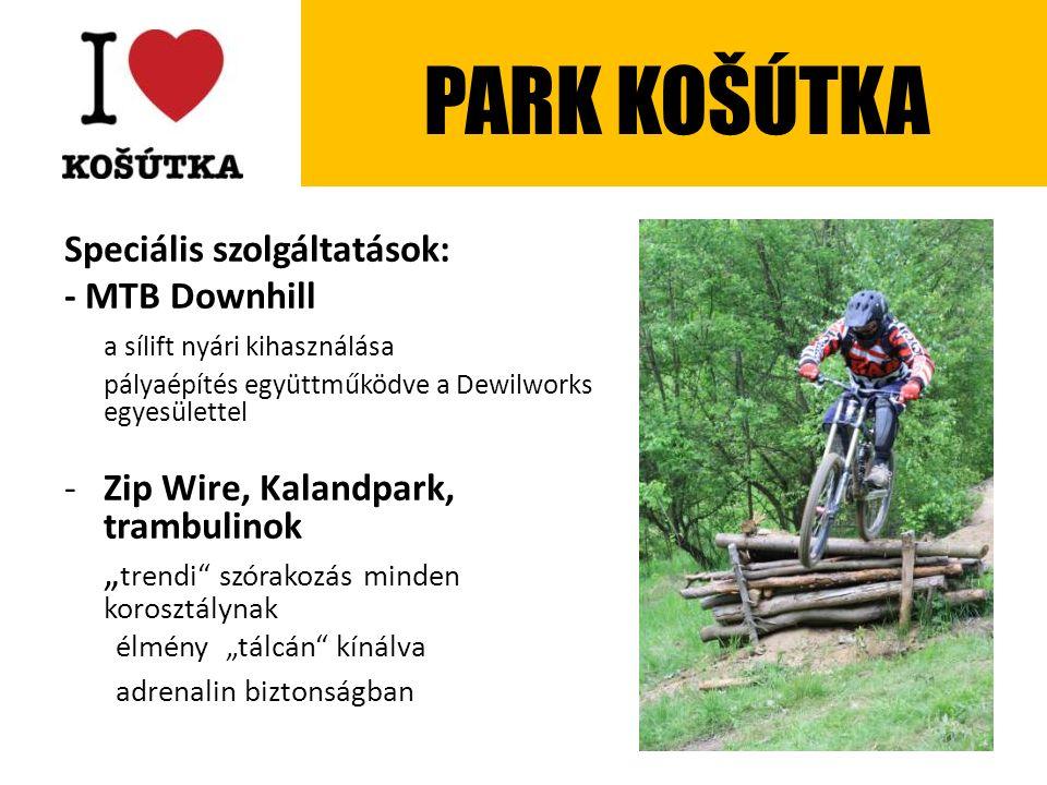 """Speciális szolgáltatások: - MTB Downhill a sílift nyári kihasználása pályaépítés együttműködve a Dewilworks egyesülettel -Zip Wire, Kalandpark, trambulinok """" trendi szórakozás minden korosztálynak élmény """"tálcán kínálva adrenalin biztonságban PARK KOŠÚTKA"""