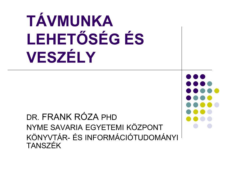 FRANK R.TÁVMUNKA12 A TÁVMUNKA ELTERJEDÉSÉT GÁTLÓ TÉNYEZŐK 1.
