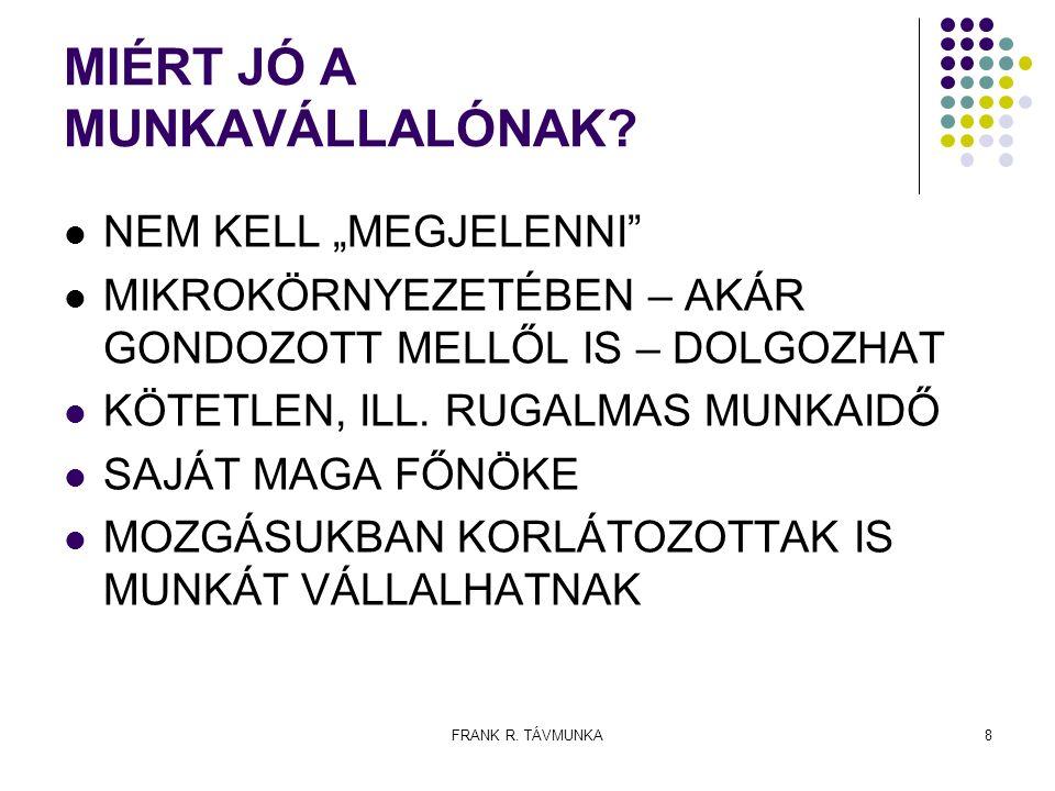 FRANK R.TÁVMUNKA9 MIÉRT JÓ A MUNKÁLTATÓNAK.