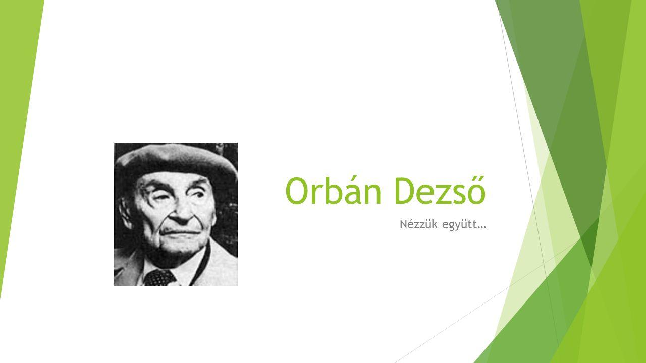 Orbán Dezső Nézzük együtt…