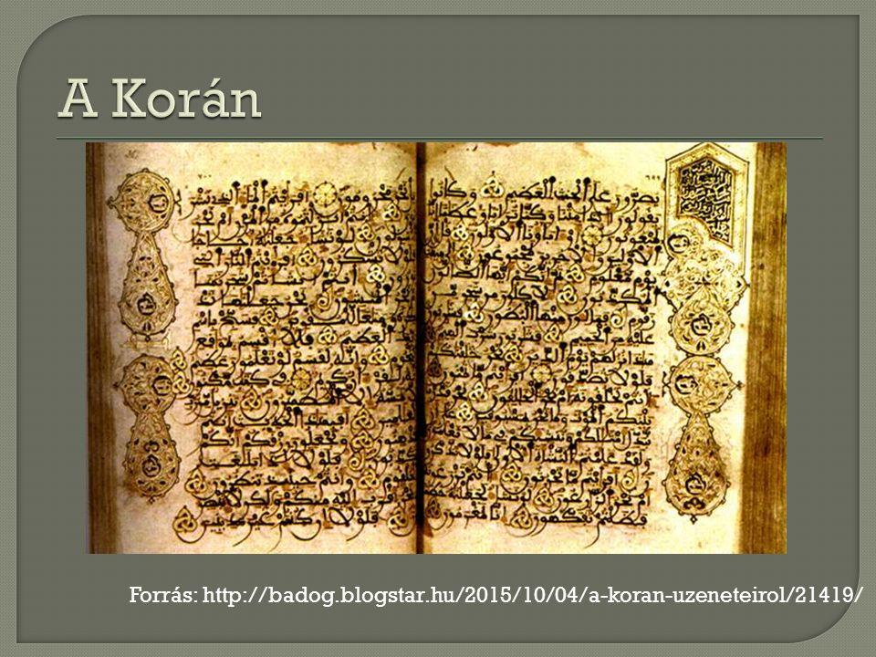 Forrás: http://badog.blogstar.hu/2015/10/04/a-koran-uzeneteirol/21419/