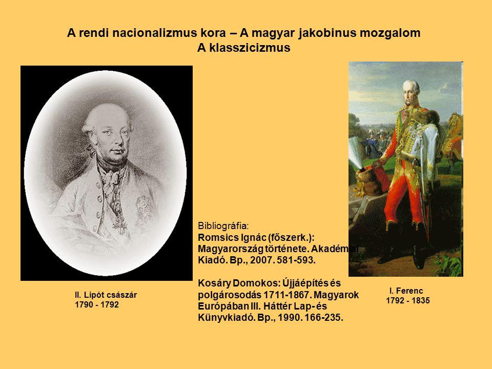 A rendi nacionalizmus kora – A magyar jakobinus mozgalom A klasszicizmus II.