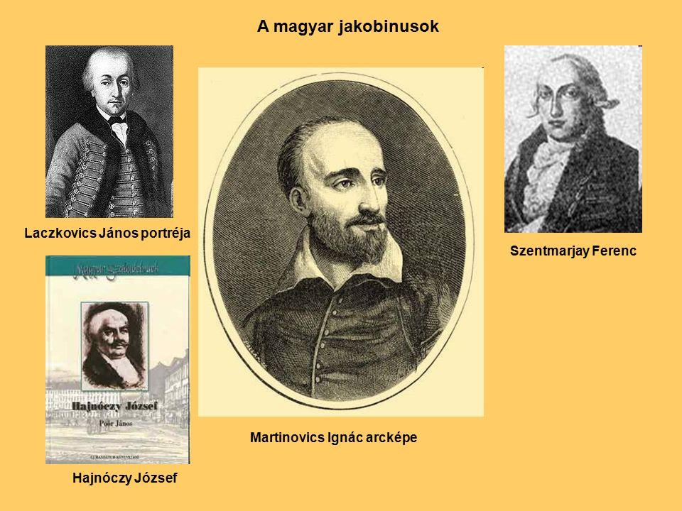 Laczkovics János portréja Martinovics Ignác arcképe Hajnóczy József Szentmarjay Ferenc A magyar jakobinusok