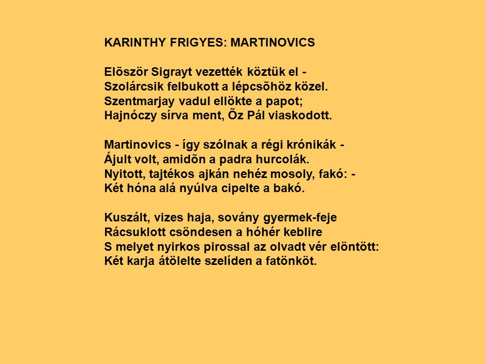 KARINTHY FRIGYES: MARTlNOVICS Elõször Sigrayt vezették köztük el - Szolárcsik felbukott a lépcsõhöz közel.