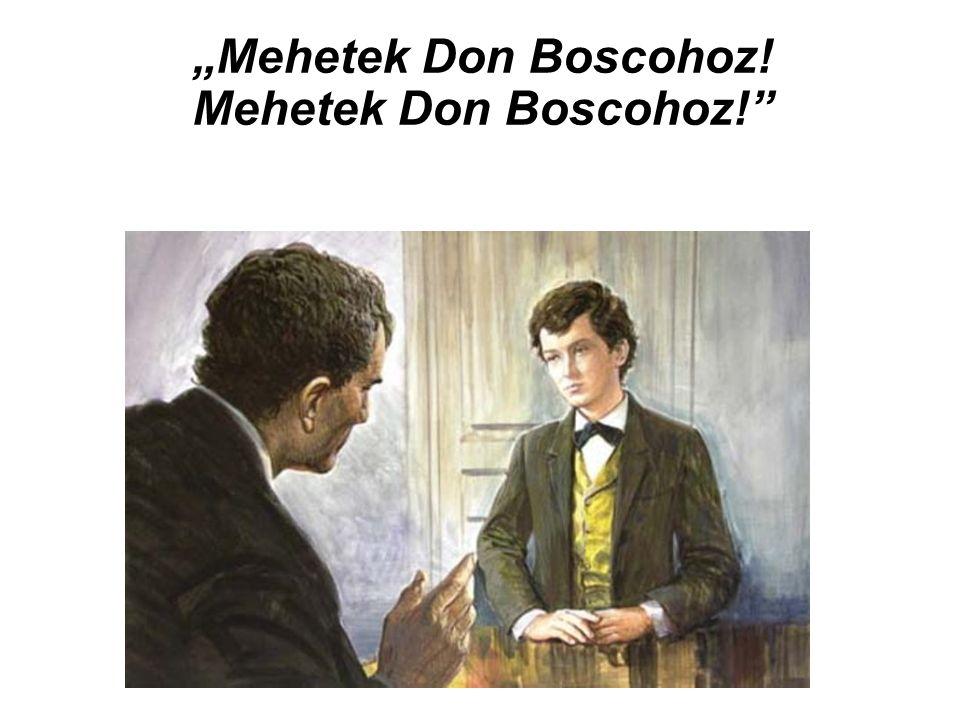 """Mehetek Don Boscohoz! Mehetek Don Boscohoz!"