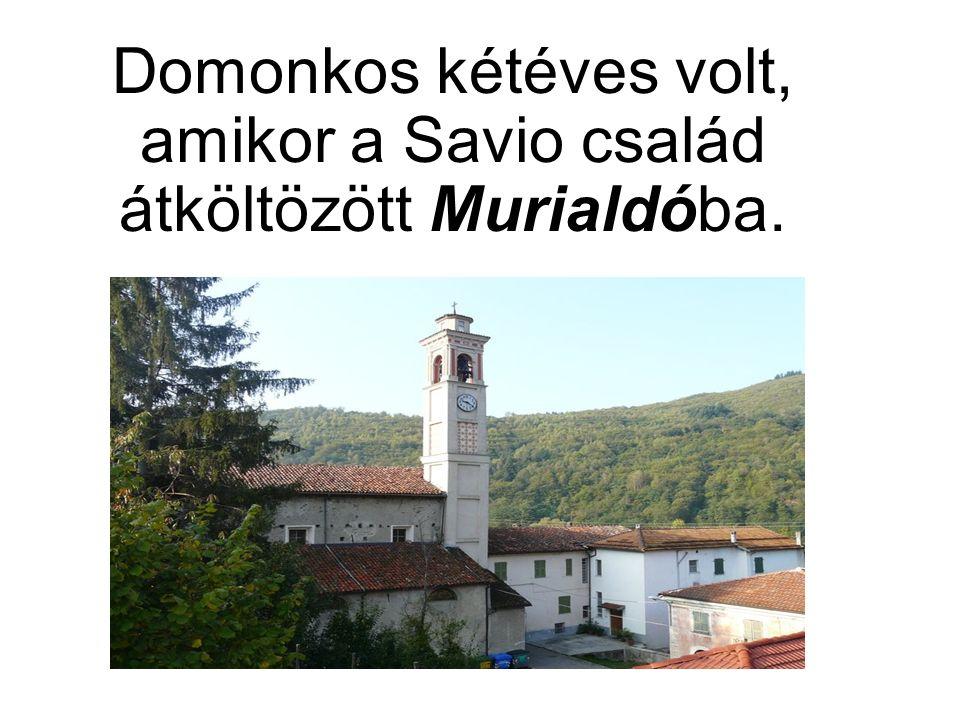 Domonkos kétéves volt, amikor a Savio család átköltözött Murialdóba.
